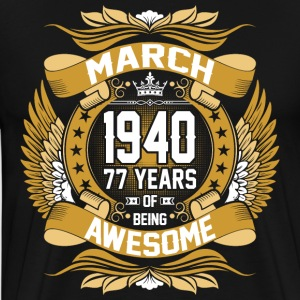 March 1940 77 Years Of Being Awesome T-Shirts - Men's Premium T-Shirt