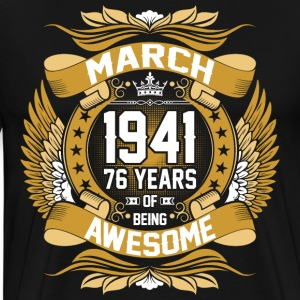 March 1941 76 Years Of Being Awesome T-Shirts - Men's Premium T-Shirt