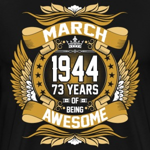 March 1944 73 Years Of Being Awesome T-Shirts - Men's Premium T-Shirt