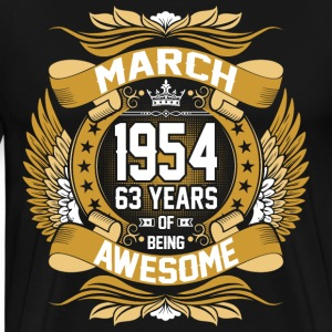 March 1954 63 Years Of Being Awesome T-Shirts - Men's Premium T-Shirt