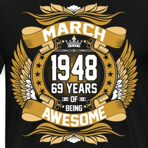 March 1948 69 Years Of Being Awesome T-Shirts - Men's Premium T-Shirt