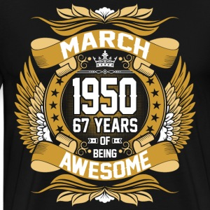 March 1950 67 Years Of Being Awesome T-Shirts - Men's Premium T-Shirt