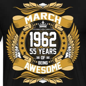 March 1962 55 Years Of Being Awesome T-Shirts - Men's Premium T-Shirt