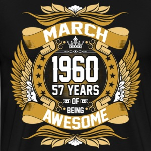 March 1960 57 Years Of Being Awesome T-Shirts - Men's Premium T-Shirt