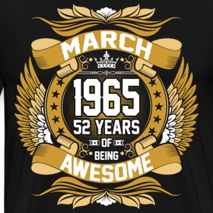 March 1965 52 Years Of Being Awesome T-Shirts - Men's Premium T-Shirt
