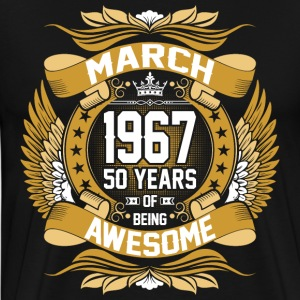 March 1967 50 Years Of Being Awesome T-Shirts - Men's Premium T-Shirt