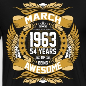March 1963 54 Years Of Being Awesome T-Shirts - Men's Premium T-Shirt