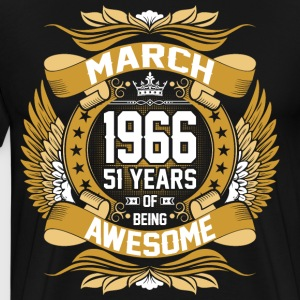 March 1966 51 Years Of Being Awesome T-Shirts - Men's Premium T-Shirt