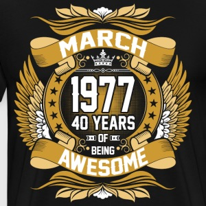 March 1977 40 Years Of Being Awesome T-Shirts - Men's Premium T-Shirt