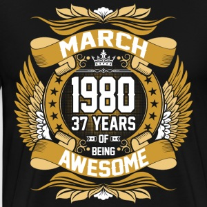 March 1980 37 Years Of Being Awesome T-Shirts - Men's Premium T-Shirt