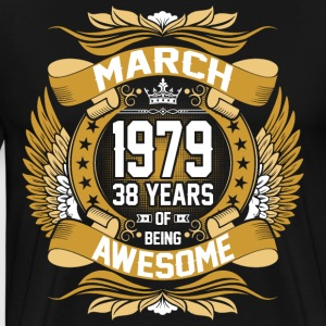 March 1979 38 Years Of Being Awesome T-Shirts - Men's Premium T-Shirt