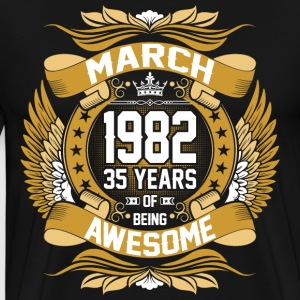 March 1982 35 Years Of Being Awesome T-Shirts - Men's Premium T-Shirt