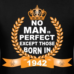 No Man is Perfect Except Those Born in 1942 T-Shirts - Men's T-Shirt
