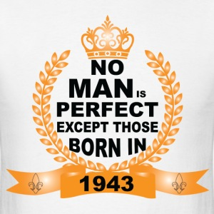 No Man is Perfect Except Those Born in 1943 T-Shirts - Men's T-Shirt