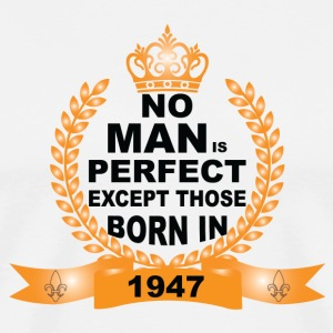 No Man is Perfect Except Those Born in 1947 T-Shirts - Men's Premium T-Shirt