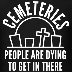 Cemeteries - Men's T-Shirt
