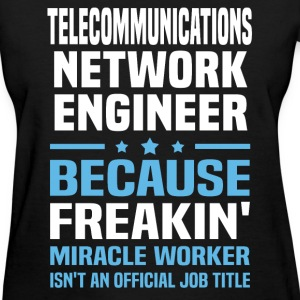 Telecommunications Network Engineer T-Shirts - Women's T-Shirt