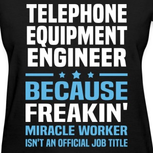 Telephone Equipment Engineer T-Shirts - Women's T-Shirt