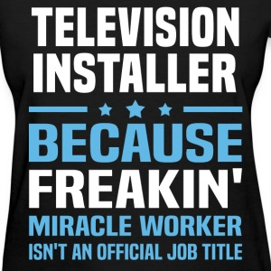Television Installer T-Shirts - Women's T-Shirt