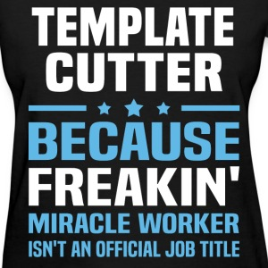 Template Cutter T-Shirts - Women's T-Shirt