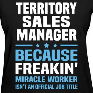 Territory Sales Manager T-Shirts - Women's T-Shirt