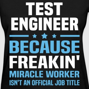 Test Engineer T-Shirts - Women's T-Shirt