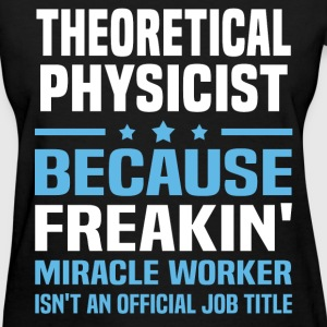 Theoretical Physicist T-Shirts - Women's T-Shirt
