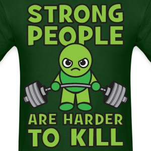 Strong People Are Harder To Kill- Kawaii Deadlift T-Shirts - Men's T-Shirt