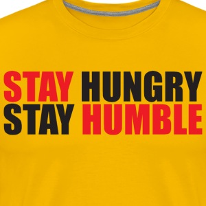 Stay Hungry, Stay Humble T-Shirts - Men's Premium T-Shirt