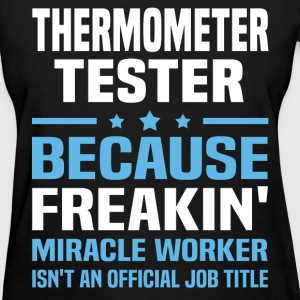 Thermometer Tester T-Shirts - Women's T-Shirt
