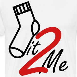 Sock it 2 me - Men's Premium T-Shirt