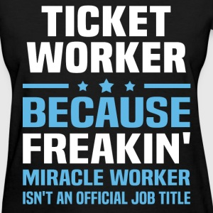 Ticket Worker T-Shirts - Women's T-Shirt