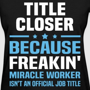 Title Closer T-Shirts - Women's T-Shirt