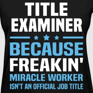 Title Examiner T-Shirts - Women's T-Shirt