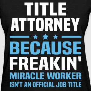 Title Attorney T-Shirts - Women's T-Shirt