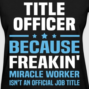 Title Officer T-Shirts - Women's T-Shirt