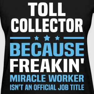 Toll Collector T-Shirts - Women's T-Shirt
