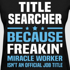 Title Searcher T-Shirts - Women's T-Shirt