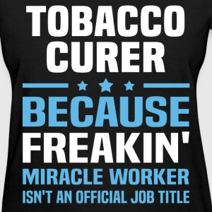 Tobacco Curer T-Shirts - Women's T-Shirt