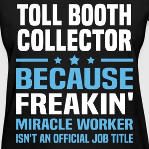 Toll Booth Collector T-Shirts - Women's T-Shirt