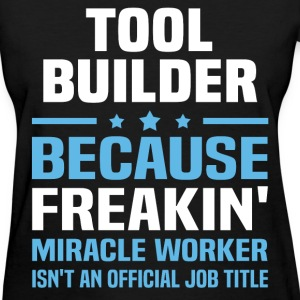 Tool Builder T-Shirts - Women's T-Shirt