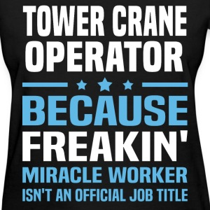 Tower Crane Operator T-Shirts - Women's T-Shirt