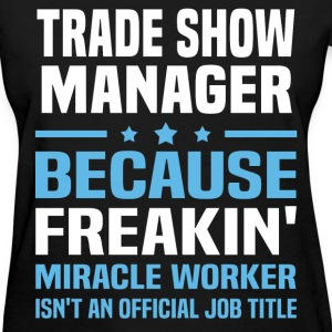 Trade Show Manager T-Shirts - Women's T-Shirt