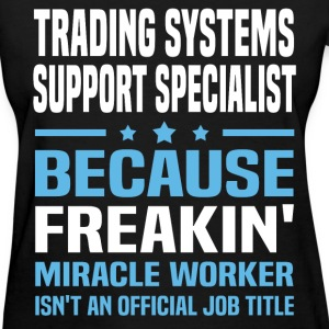 Trading Systems Support Specialist T-Shirts - Women's T-Shirt