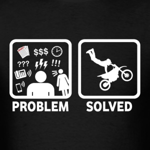 Problem Solved Dirt Bike Stunt - Men's T-Shirt