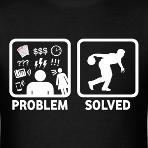 Ten Pin Bowling Problem Solved - Men's T-Shirt