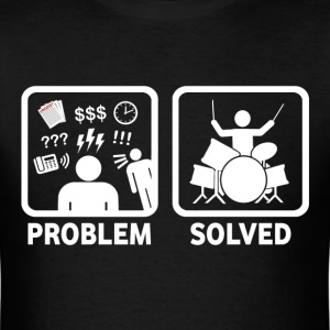 Funny Drums Problem Solved - Men's T-Shirt