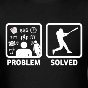 Baseball Problem Solved - Men's T-Shirt