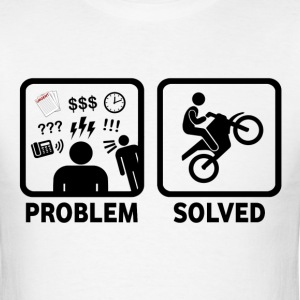 Dirtbikes Funny Problem Solved - Men's T-Shirt