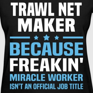 Trawl Net Maker T-Shirts - Women's T-Shirt